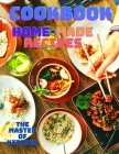 A Cookbook with Easy Home-made Recipes: A Must-Try Delicious and Quick-to-Make Recipes Cover Image