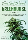 From Seed to Weed in a Greenhouse [2 in 1]: Design and Build a Low-Cost Greenhouse to Grow your Marijuana Plants Faster Cover Image