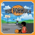 The Formula: Make the Shot Cover Image