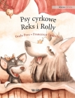 Psy cyrkowe Reks i Rolly: Polish Edition of Circus Dogs Roscoe and Rolly Cover Image