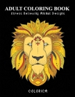 Colorica Adult Coloring Book: Stress Relieving Animal Designs Cover Image