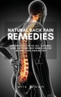 Natural Back Pain Remedies: Discover the Top 10, All-Natural, 100% Safe and Easy Remedies for Instant Back Pain Relief! Cover Image