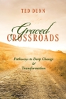 Graced Crossroads: Pathways to Deep Change and Transformation Cover Image