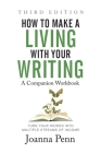 How to Make a Living with Your Writing Third Edition: Companion Workbook Cover Image