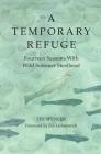A Temporary Refuge: Fourteen Seasons with Wild Summer Steelhead Cover Image