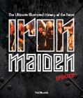 Iron Maiden - Updated Edition: The Ultimate Illustrated History of the Beast Cover Image