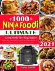 Ninja Foodi Cookbook for Beginners: Most Delicious and Time Saving Air Fry, Broil, Pressure Cook, Slow Cook, Dehydrate, and More Ninja Foodi Recipes f Cover Image