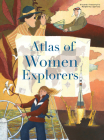 The Atlas of Women Explorers Cover Image