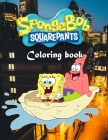 Spongebob Squarepants Coloring Book: coloring pictures for kids and adults with all favorite Spongebob Squarepants characters. Good for children of al Cover Image