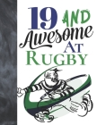 19 And Awesome At Rugby: Sketchbook Activity Book Gift For Teen Rugby Players - Game Sketchpad To Draw And Sketch In Cover Image