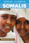Somalis in Minnesota: Somalis in MInnesota (People Of Minnesota) Cover Image