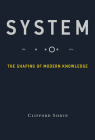 System: The Shaping of Modern Knowledge (Infrastructures) Cover Image