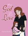 What God Says About Love Cover Image