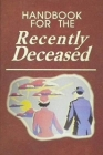 Handbook for The Recently Deceased Cover Image
