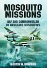 Mosquito Missions: RAF and Commonwealth de Havilland Mosquitoes Cover Image