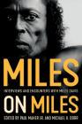 Miles on Miles: Interviews and Encounters with Miles Davis (Musicians in Their Own Words) Cover Image