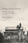 Village Among Nations: Canadian Mennonites in a Transnational World, 1916-2006 Cover Image