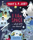 I Like Space … What Jobs Are There? Cover Image