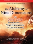 The Alchemy of Nine Dimensions: The 2011/2012 Prophecies and Nine Dimensions of Consciousness Cover Image