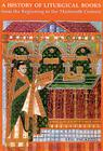 A History of Liturgical Books from the Beginning to the Thirteenth Century Cover Image