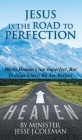 Jesus Is The Road To Perfection: We As Human's Are Imperfect, But In Jesus Christ We Are Perfect Cover Image