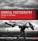 Surreal Photography: Creating the Impossible Cover Image