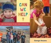 Can We Help?: Kids Volunteering to Help Their Communities Cover Image