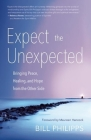 Expect the Unexpected: Bringing Peace, Healing, and Hope from the Other Side Cover Image