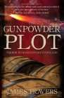 The Gunpowder Plot: Terror in Shakespeare's England Cover Image