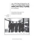 Autonomous Architecture in Flanders: The Early Works of Marie-José Van Hee, Christian Kieckens, Marc Dubois, and Paul Robbrecht & Hilde Daem Cover Image