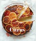 Citrus: Sweet and Savory Sun-Kissed Recipes [A Cookbook] Cover Image