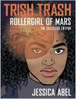 Trish Trash: Rollergirl of Mars Omnibus (Trish Trash graphic novels) Cover Image