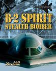 B-2 Spirit Stealth Bomber (Xtreme Military Aircraft) Cover Image