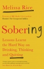Sobering: Lessons Learnt the Hard Way on Drinking, Thinking and Quitting Cover Image