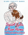 Squirt Gets a New Home: A Story About Being Adopted Cover Image