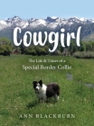 Cowgirl: The Life & Times of a Special Border Collie Cover Image