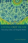Living Out Islam: Voices of Gay, Lesbian, and Transgender Muslims Cover Image