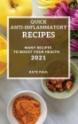 Quick Anti-Inflammatory Cookbook 2021: Many Recipes to Boost Your Health Cover Image