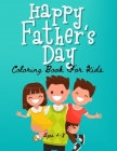 Father's Day Coloring Book For Kids: Wonderful Father's Day Coloring Book For Kids / Easy and Cute quotes Coloring Pages for Toddler, Preschool, Kinde Cover Image