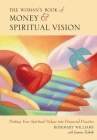 The Woman's Book of Money & Spiritual Vision: Putting Your Spiritual Values Into Financial Practice Cover Image