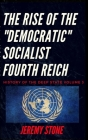 History of the Deep State Volume 3: The Rise of the Democratic Socialist Fourth Reich Cover Image
