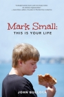 Mark Small: This Is Your Life Cover Image