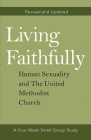 Living Faithfully Revised and Updated: Human Sexuality and the United Methodist Church Cover Image