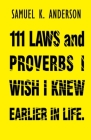 111 LAWS and PROVERBS I WISH I KNEW EARLIER IN LIFE Cover Image