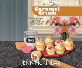 Caramel Crush (Cupcake Bakery Mystery #9) Cover Image
