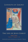 The Life of Jesus Christ, 267: Part One, Volume 1, Chapters 1-40 (Cistercian Studies #267) Cover Image