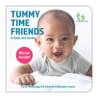 Tummy Time Friends: A Fold-Out Book Cover Image