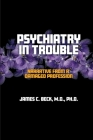 Psychiatry in Trouble: Narrative from a Damaged Profession Cover Image
