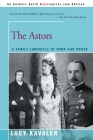 The Astors: A Family Chronicle of Pomp and Power Cover Image