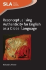 Reconceptualising Authenticity for English as a Global Language (Second Language Acquisition #102) Cover Image